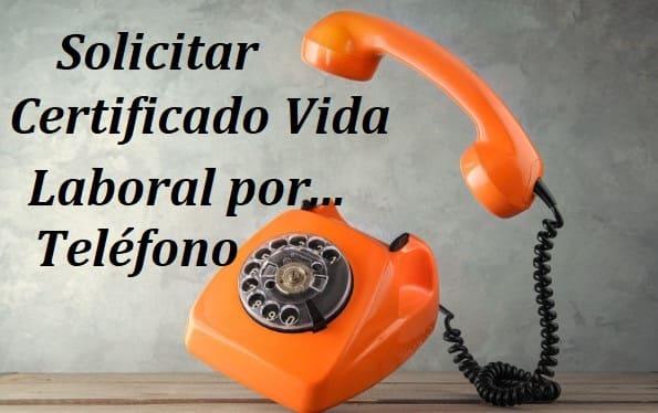 Solicitar Vida Laboral por teléfono